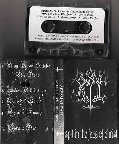 Abysmal Fall - Spit in the Face of Christ