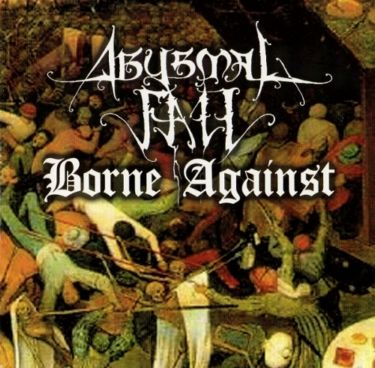 Abysmal Fall - Borne Against
