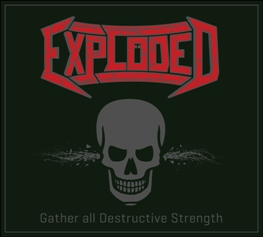 Exploded - Gather All Destructive Strength