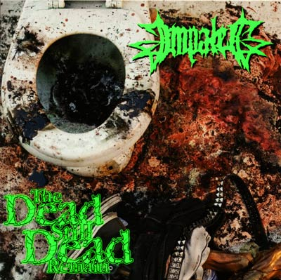 Impaled - The Dead Still Dead Remain