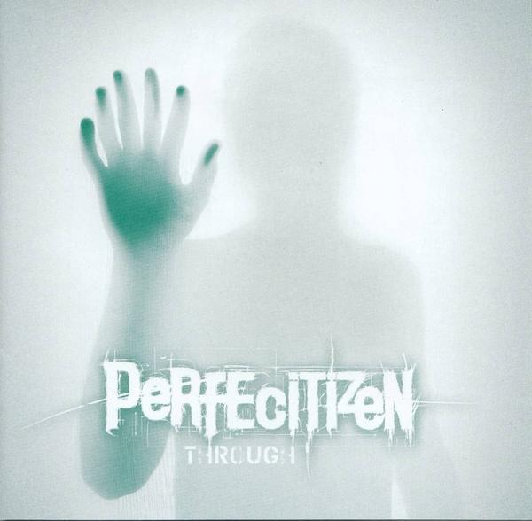 Perfecitizen - Through