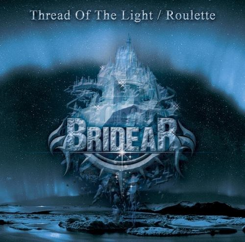Bridear - Thread of the Light  /  Roulette