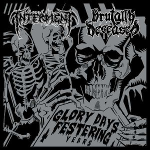 Interment / Brutally Deceased - Glory Days, Festering Years