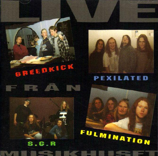 Fulmination / S.G.R. / Pexilated / Greedkick - Live från Musikhuset