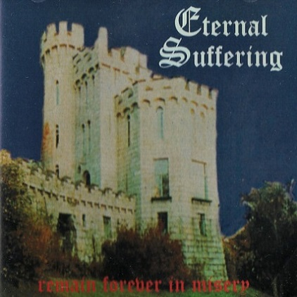 Eternal Suffering - Remain Forever in Misery