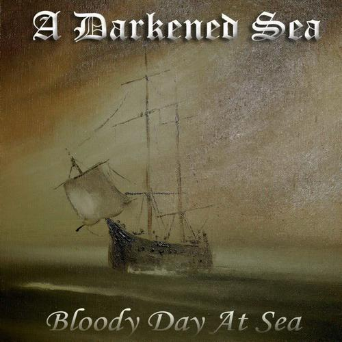 A Darkened Sea - Bloody Day at Sea