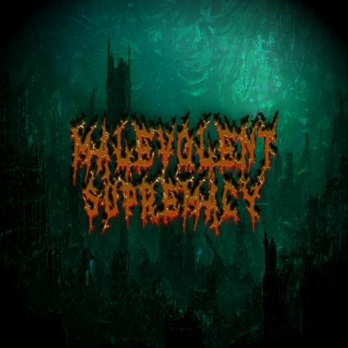 Malevolent Supremacy - Malevolent Supremacy