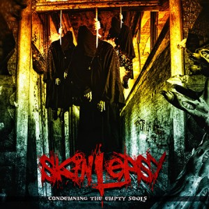 Skinlepsy - Condemning the Empty Souls