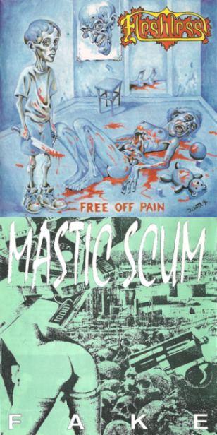 Fleshless / Mastic Scum - Free Off Pain / Fake