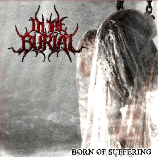 In the Burial - Born of Suffering