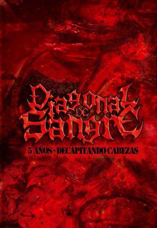 Diagonal de Sangre - 5 años decapitando cabezas