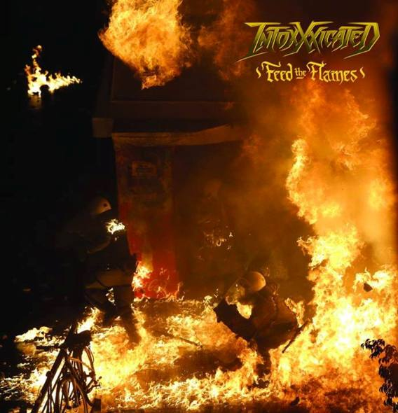 Intoxxxicated - Feed the Flames