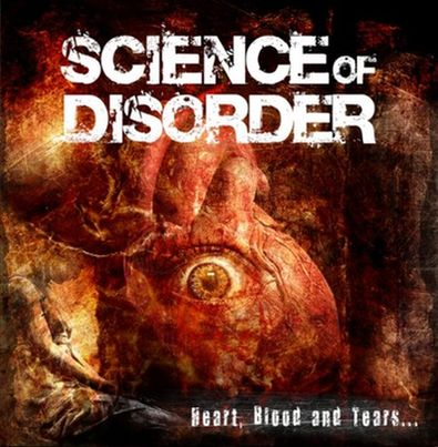 Science of Disorder - Heart, Blood and Tears...