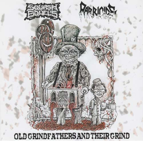Squash Bowels / Parricide - Old Grindfathers and Their Grind
