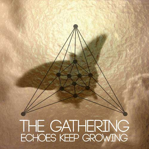 The Gathering - Echoes Keep Growing