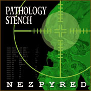 Pathology Stench - Nezpyred