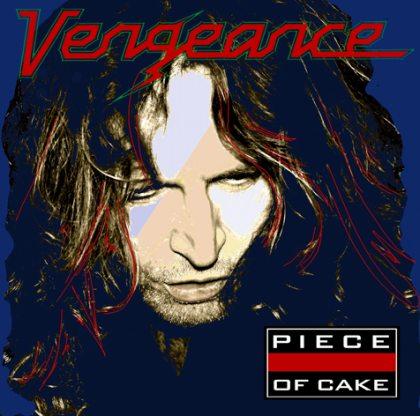Vengeance - Piece of Cake