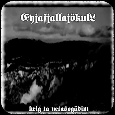 Eyjafjallajökull - Krig Ta Netasogädim