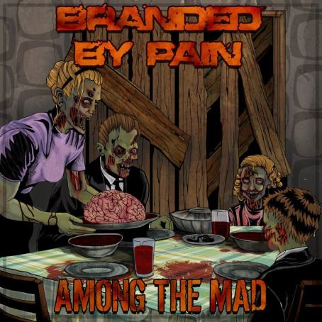 Branded by Pain - Among the Mad