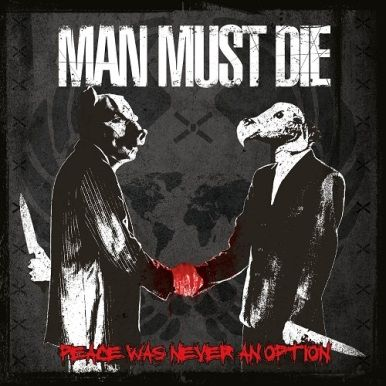 Man Must Die - Peace Was Never an Option