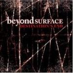 Beyond Surface - Destination's End
