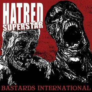 Hatred Superstar - Bastards International