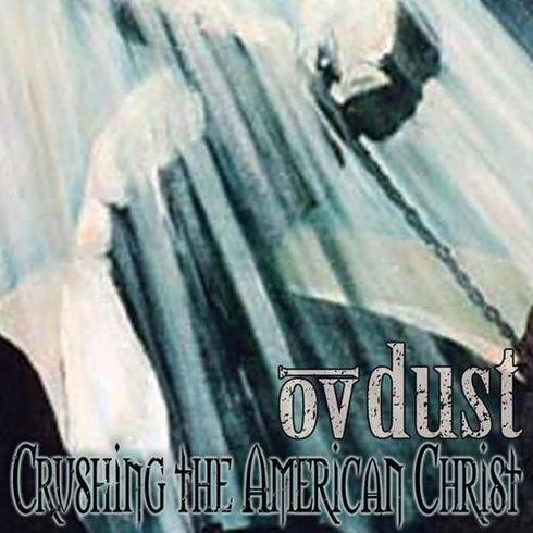 Ov Dust - Crushing the American Christ