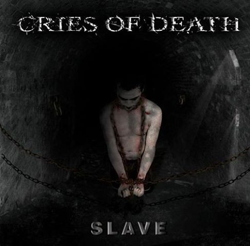 Cries of Death - Slave