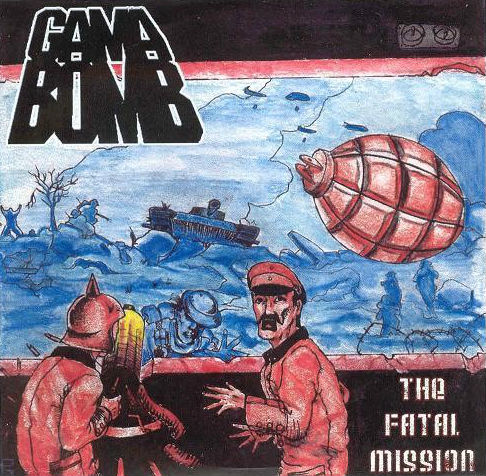 Gama Bomb - The Fatal Mission