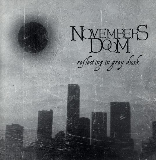 Novembers Doom - Reflecting in Grey Dusk