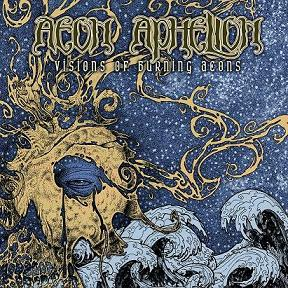 Aeon Aphelion - Visions of Burning Aeons