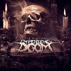 Impending Doom - Death Will Reign