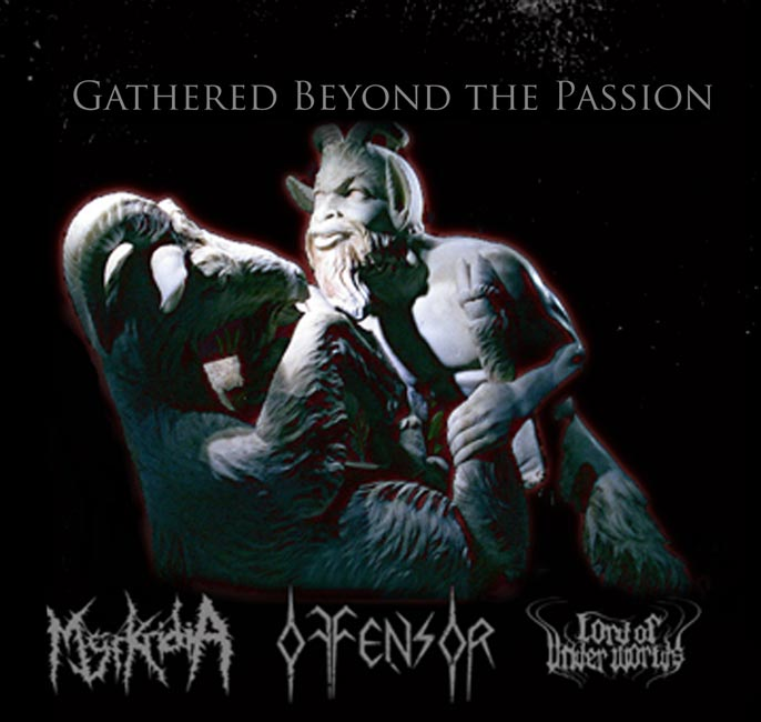 Offensor / Myrkridia / Lord of Underworlds - Gathered Beyond the Passion