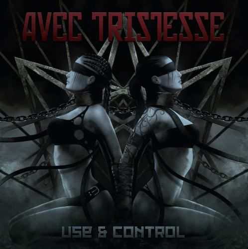 Avec Tristesse - Use & Control