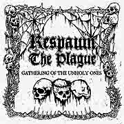 Respawn the Plague - Gathering of the Unholy Ones