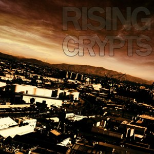 "Rising Crypts - ""1013"""