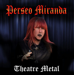 Perseo Miranda - Theatre Metal