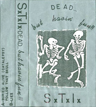 SxTxIx - Dead... But Havin' Fun!!!