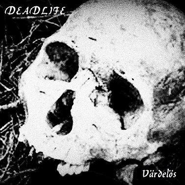Deadlife - Värdelös