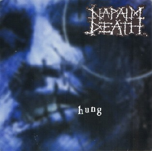 Napalm Death - Hung