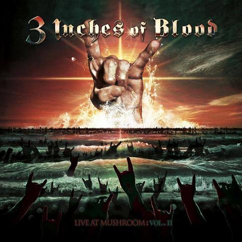 3 Inches of Blood - Live at Mushroom: Vol. II