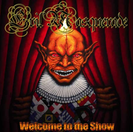 Evil Masquerade — Welcome to the Show (2004)