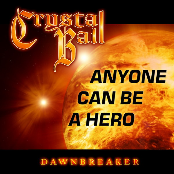 Crystal Ball - Anyone Can Be a Hero