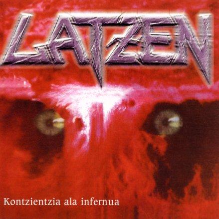 Latzen - Kontzientzia ala infernua