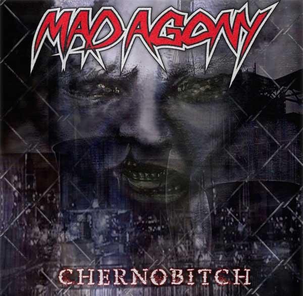 Mad Agony - Chernobitch