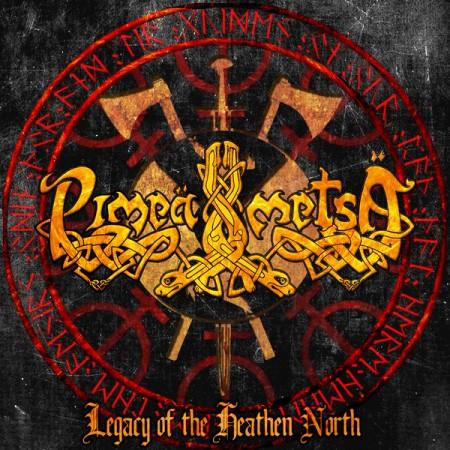 Pimeä Metsä - Legacy of the Heathen North