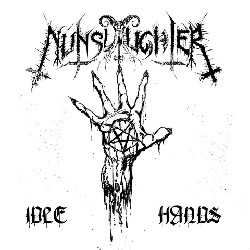 Nunslaughter - Idle Hands