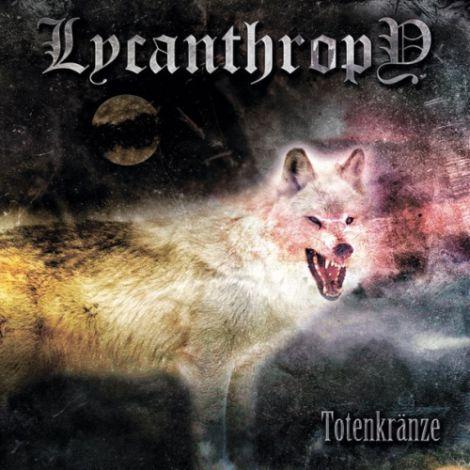Lycanthropy - Totenkränze