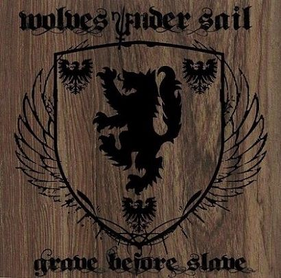 Wolves Under Sail - Grave Before Slave