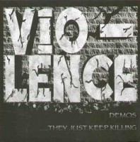 Vio-lence - They Just Keep Killing